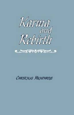 Karma and Rebirth: The Karmic Law of Cause and Effect