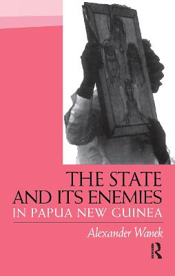 The State and Its Enemies in Papua New Guinea: Fighting Lucifer