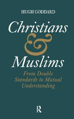 Christians and Muslims: From Double Standards to Mutual Understanding