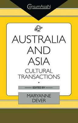 Australia and Asia: Cultural Transactions
