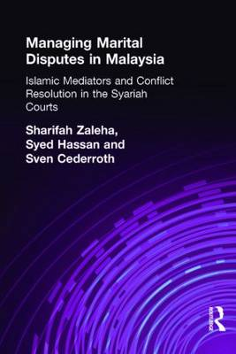Managing Marital Disputes in Malaysia: Islamic Mediators and Conflict Resolution in the Syariah Courts