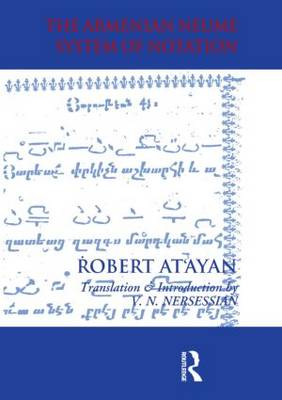 Armenian Neume System of Notation: Study and Analysis