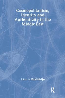 Cosmopolitanism, Identity and Authenticity in the Middle East