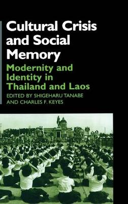 Cultural Crisis and Social Memory: Politics of the Past in the Thai World