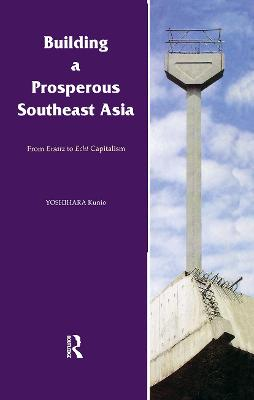 Building a Prosperous Southeast Asia: Moving from Ersatz to Echt Capitalism