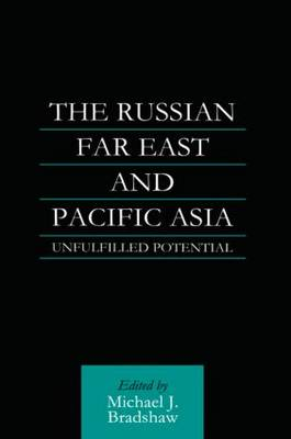 The Russian Far East and Pacific Asia: Unfulfilled Potential
