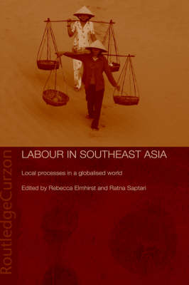 Labour in Southeast Asia: Local Processes in a Globalised World