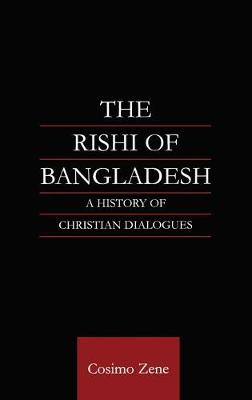 The Rishi of Bangladesh: A History of Christian Dialogue