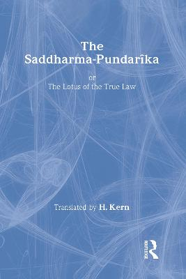 The Saddharma-Pundaraka or The Lotus of the True Law