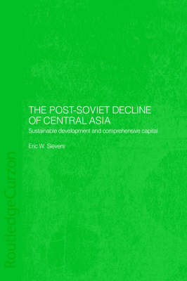 The Post-Soviet Decline of Central Asia: Sustainable Development and Comprehensive Capital