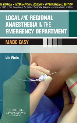 Local and Regional Anaesthesia in the Emergency Department Made Easy International Edition