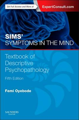 Sims' Symptoms in the Mind: Textbook of Descriptive Psychopathology: With Expert Consult access