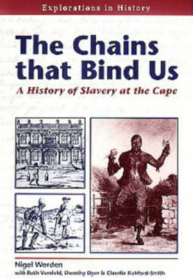 The chains that bind us: A History of Slavery at the Cape