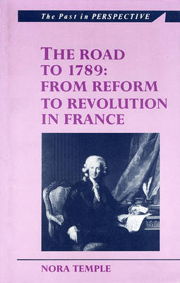 The Road to 1789: From Reform to Revolution in France