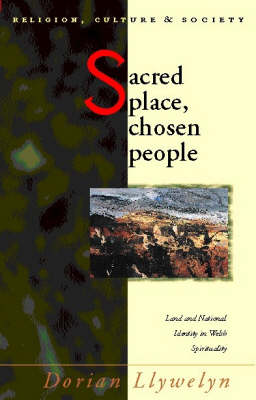 Sacred Place, Chosen People: Land and National Identity in Welsh Spirituality