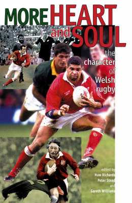 More Heart and Soul: The Character of Welsh Rugby
