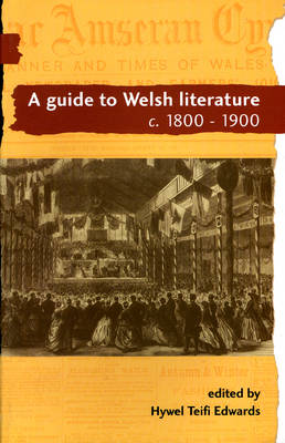 A Guide to Welsh Literature: 1800-1900 v. 5