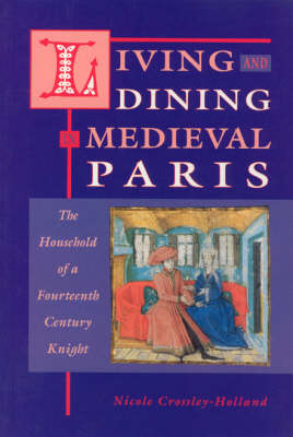 Living and Dining in Medieval Paris: The Household of a Fourteenth-century Knight