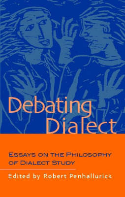 Debating Dialect: Essays on the Philosophy of Dialect Study