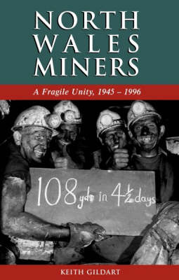 North Wales Miners: A Fragile Unity, 1945-1996