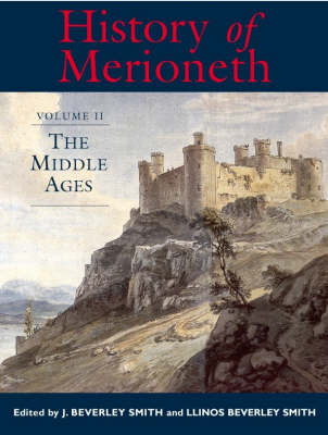 A History of Merioneth: Middle Ages v.2