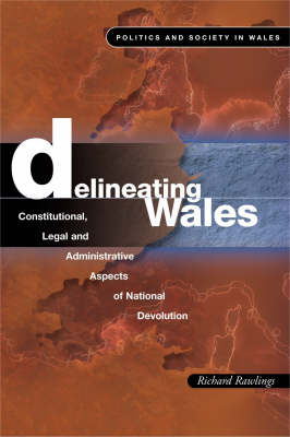 Delineating Wales: Constitutional, Legal and Administrative Aspects of National Devolution