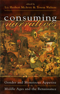 Consuming Narratives: Gender and Monstrous Appetites in the Middle Ages and the Renaissance