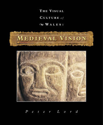 Medieval Vision: The Visual Culture of Wales