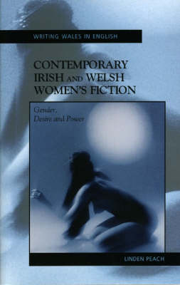 Contemporary Irish and Welsh Women's Fiction: Gender, Desire and Power