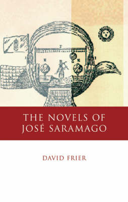 The Novels of Jose Saramago: Echoes from the Past, Pathways into the Future
