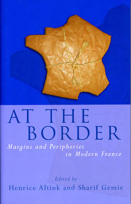 At the Border: Margins and Peripheries in Modern France