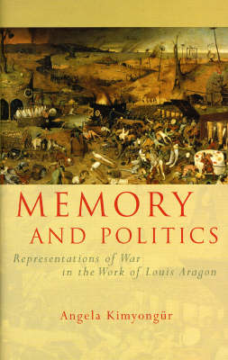 Memory and Politics: Representations of War in the Work of Louis Aragon