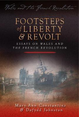 Footsteps of 'Liberty and Revolt': Essays on Wales and the French Revolution