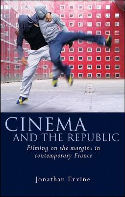 Cinema and the Republic: Filming on the Margins in Contemporary France