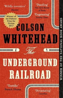 The Underground Railroad: Winner of the Arthur C. Clarke Award 2017