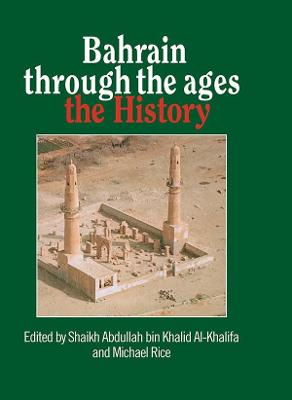 Bahrain Through the Ages: The History : Conference : Selected Papers