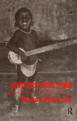 And Bid Him Sing: Essays in Literature and Cultural Domination