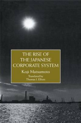 The Rise of the Japanese Corporate System: The Inside View of a MITI Official
