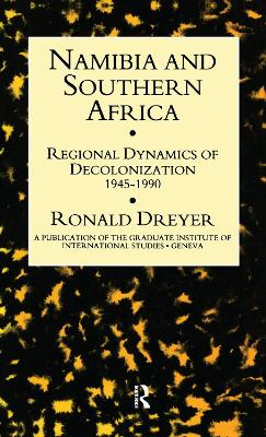 Namibia and Southern Africa: Regional Dynamics of Decolonization, 1945-90