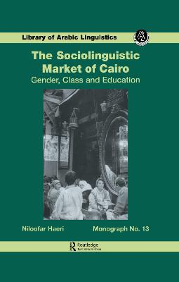 The Sociolinguistic Market of Cairo: Gender, Class and Education