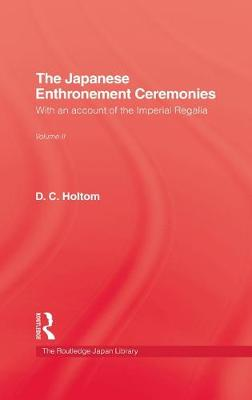 The Japanese Enthronement Ceremonies: With an Account of the Imperial Regalia