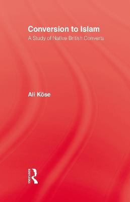 Conversion to Islam: A Study of Native British Converts