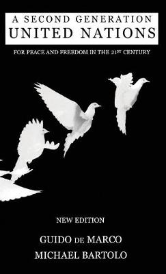 A Second Generation United Nations: For Peace in Freedom in the 21st Century