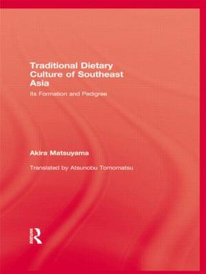 The Traditional Dietary Culture of South East Asia: Its Formation and Pedigree