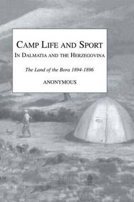 Camp Life and Sport in Dalmatia and the Herzegovina