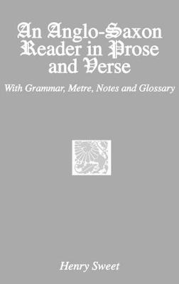 An Anglo-Saxon Reader: With Grammar, Metre, Notes and Glossary