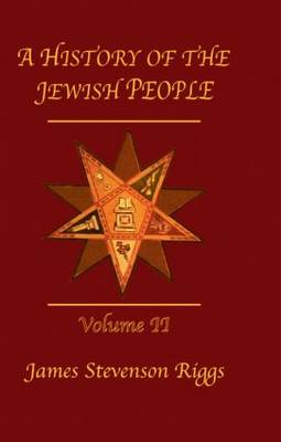 A History of the Jewish People: v. 2: Maccabean and Roman Periods, Including New Testament Times