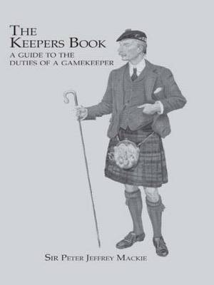 The Keeper's Book: A Guide to the Duties of a Gamekeeper