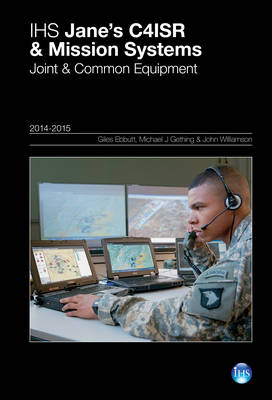 Jane's C4ISR & Mission Systems:  Joint & Common Equipment 2014-2015: 2014/2015
