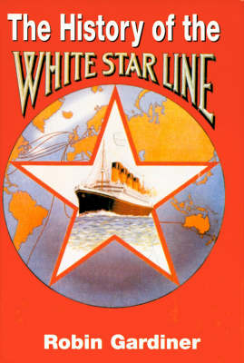 The History of the White Star Line